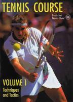Tennis Course. Volume 1, Techniques and Tactics.