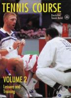 Tennis Course. Volume 2, Lessons and Training.