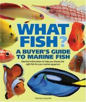What fish : a buyer's guide to marine fish