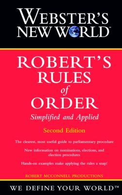 Webster's New World Robert's rules of order : simplified and applied