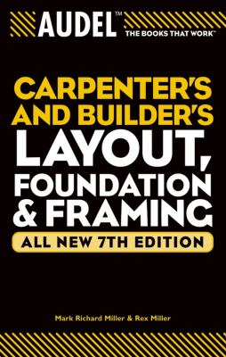 Carpenters and builders layout, foundation, and framing