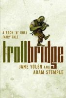 Troll Bridge :  a rock 'n' roll fairy tale
