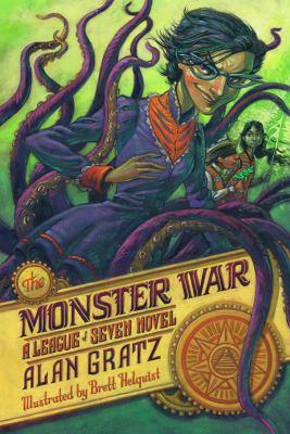The monster war : a League of Seven novel
