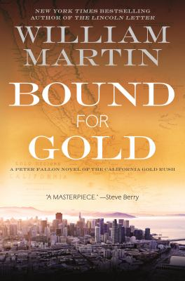 Bound for gold / A Peter Fallon Novel of the California Gold Rush