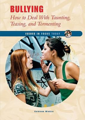 Bullying : how to deal with taunting, teasing, and tormenting