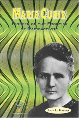 Marie Curie : pioneer on the frontier of radioactivity