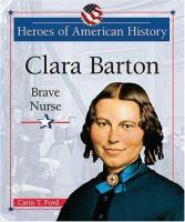 Clara Barton :  brave nurse