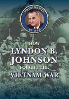 How Lyndon B. Johnson fought the Vietnam War