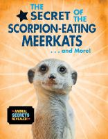 The secret of the scorpion-eating meerkats-- and more!
