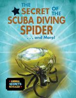 The secret of the scuba diving spider-- and more!
