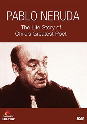 Pablo Neruda : the life story of Chile's greatest poet