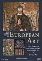 The great epochs of European art : early Christian and Byzantine art, Romanesque art & Gothic art