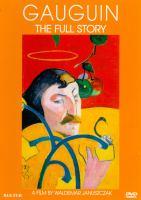 Gauguin : the full story