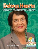 Dolores Huerta : advocate for women and workers