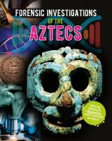 Forensic investigations of the Aztecs