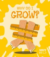Why do I grow