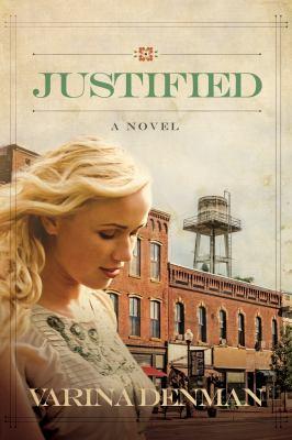 Justified : a novel / Varina Denman.