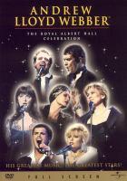 Andrew Lloyd Webber : the Royal Albert Hall celebration