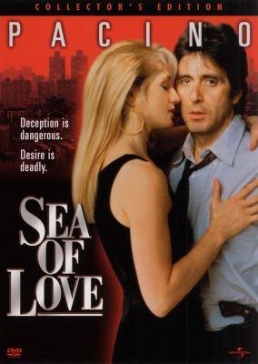 Sea of Love.