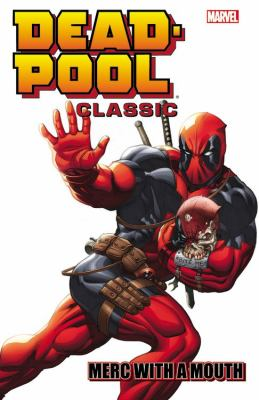 Deadpool classic.  Vol. 11, Merc with a mouth
