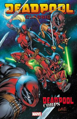 Deadpool classic.  Vol. 12, Deadpool Corps