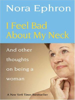 I feel bad about my neck : and other thoughts on being a woman