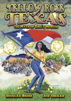 Yellow Rose of Texas : the myth of Emily Morgan
