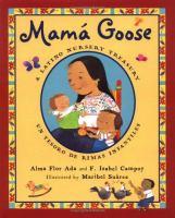 Mama Goose :  a Latino nursery treasury = un tesor de rimas infantiles