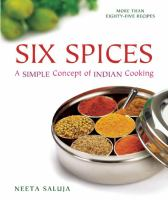 Six spices : a simple concept of Indian cooking