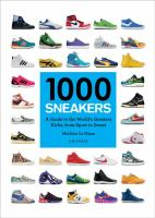 1000 sneakers : a guide to the world's greatest kicks, from sport to street