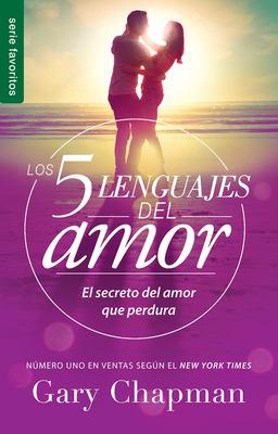 Los 5 lenguajes del amor : el secreto del amor que perdura /! Gary Chapman ; [traducción, Guillermo Vazquez y Nancy Pineda ; editor. Nancy Pineda].