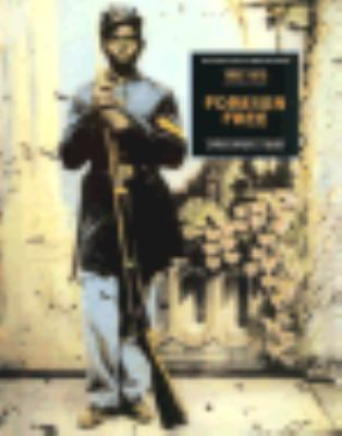Forever free : from the Emancipation Proclamation to the Civil Rights Bill of 1875, 1863-1875