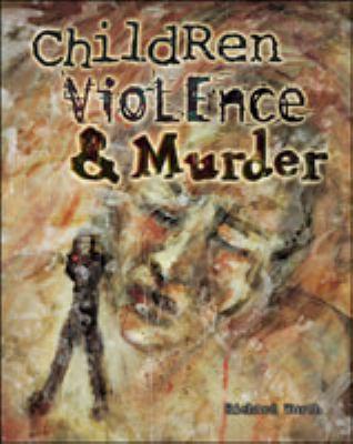Children, violence, and murder