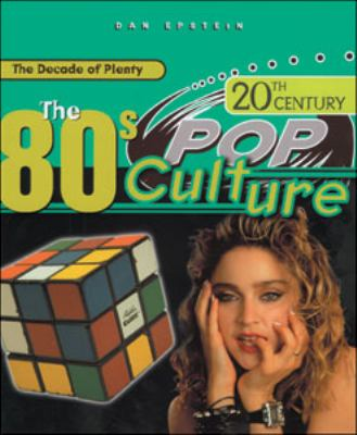 20th century pop culture : the 80s