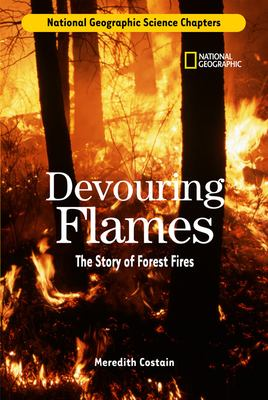 Devouring flames : the story of forest fires