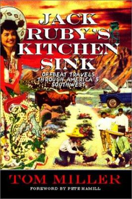 Jack Ruby's kitchen sink : offbeat travels through America's Southwest