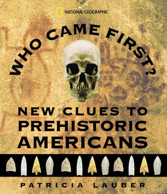 Who came first : new clues to prehistoric Americans