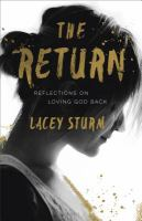 The return : reflections on loving God back