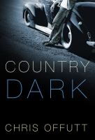 Country dark by Offutt, Chris,