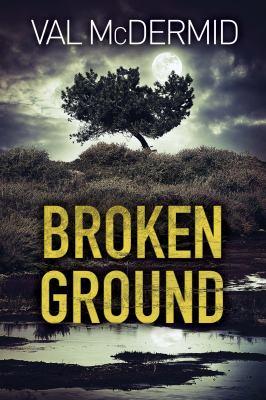 Broken ground by McDermid, Val,