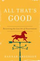 All that's good : recovering the lost art of discernment
