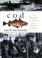 Cod : a biography of the fish that changed the world
