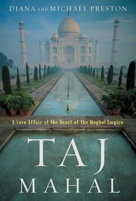 Taj Mahal : passion and genius at the heart of the moghul empire
