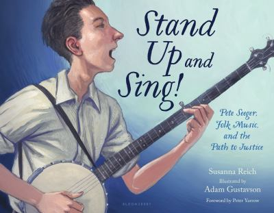 Stand up and sing! : Pete Seeger, folk music, and the path to jus