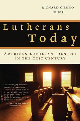 Lutherans today : American Lutheran identity in the twenty-first