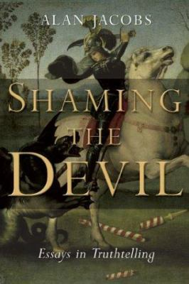 Shaming the devil : essays in truthtelling