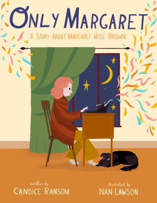 Only Margaret : a story about Margaret Wise Brown