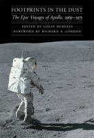 Footprints in the dust : the epic voyages of Apollo, 1969-1975