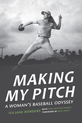 Making my pitch : a woman's baseball odyssey