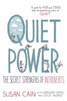 Quiet power : the secret strengths of introverts